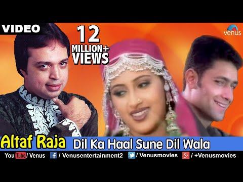 Dil Ka Haal Sune Dil Wala (Altaf Raja)