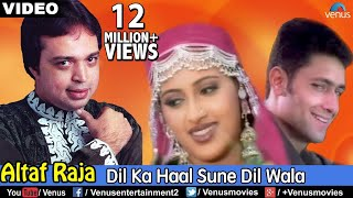 download lagu Dil Ka Haal Sune Dil Wala Altaf Raja gratis