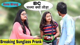 Bre@king sunglass people's prank (Gone Wrong) ||Prank In India||Bharti Prank