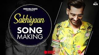 Making Sakhiyaan Maninder Buttar Neha Malik Superhit Punjabi Song White Hill Studios