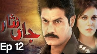 Jaan Nisar Episode 12