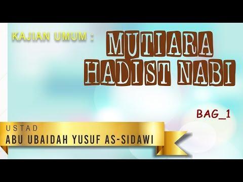 Mutiara Hadits Nabi - Ustadz Abu Ubaidah Yusuf As-Sidawi