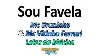 Baixar Mc Bruninho & Mc Vitinho Ferrari - Sou Favela - Letra / Lyrics
