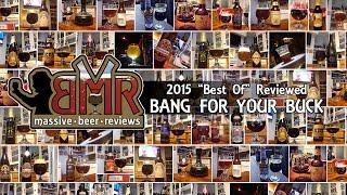 Massive Beer Reviews Best Of 2015: Top Ten Best Bang for Your Buck
