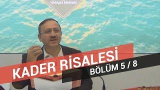 Osman Bostan - Sözler - Yirmi Altıncı Söz - Kader Risalesi - 5.Bölüm