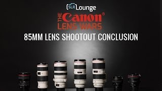 Canon 70-200 vs 85mm Lenses Conclusion - The SLR Lounge Canon Lens Wars Series Episode  12