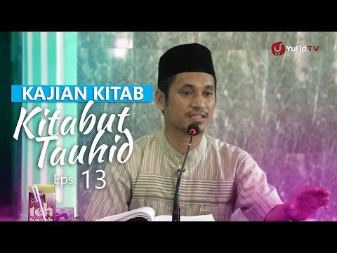 Kajian Rutin: Kitab Tauhid 13 - Ustadz Muhammad Abduh Tuasikal, M.Sc