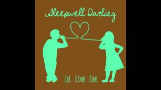 Watch Sleepwell Darling Ive Loved You So Long video