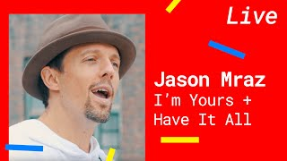 JASON MRAZ - I'M YOURS & HAVE IT ALL (Acoustic Version)