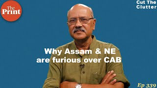 Why Assam & the Northeast are angry over CAB: when 'outsider' isn't necessarily only the Muslim