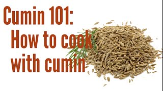 Cumin 101: What is Cumin and how to cook with it