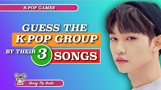 Guess The Group By Their 3 Songs! |K-POP GAME|