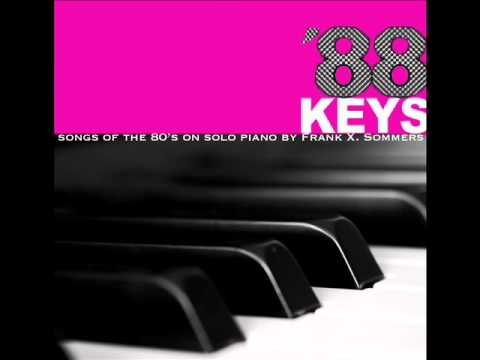 '88 KEYS: Songs of the 80's on solo piano by Frank X. Sommers