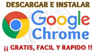Tutorial Como Descargar e Instalar Google Chrome 2015 Facil y Rapido