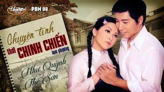 """Như Quỳnh & Thế Sơn - Nhạc Kịch """"Chuyện Tình Thời Chinh Chiến"""" (Lam Phương) PBN 88"""
