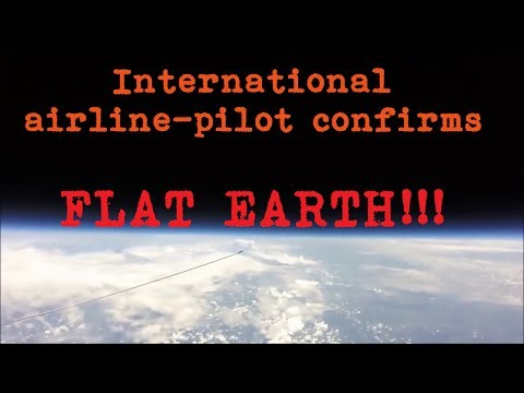 International airline-pilot confirms flat earth!!!