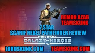 Star Wars Galaxy of Heroes: 7 Star Scarif Rebel Pathfinder Review - SWGOH - Remon Azab TeamSkunk