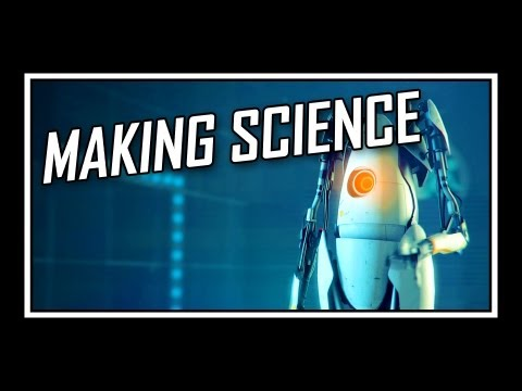 [] Portal 2 - Making Science