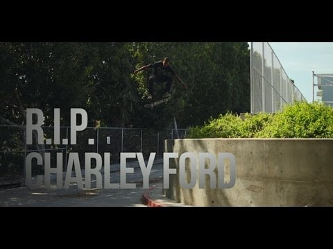 CHARLEY FORD R.I.P. - 1988 - 2012