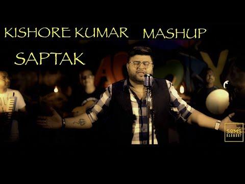 KISHORE KUMAR | MASHUP | SAPTAK BHATTACHARJEE | 2018