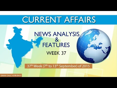 Current Affairs News Analysis & Features 37th Week (07th Sep to 13th Sep) of 2015