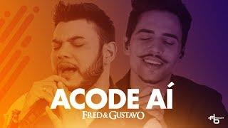 Fred & Gustavo - Acode aí (Clipe oficial)