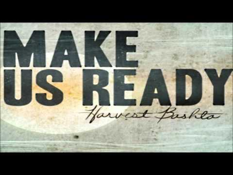 Harvest Bashta - Make Us Ready
