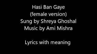 Hasi Ban Gaye | Shreya Ghoshal, Ami Mishra | Female Version | Lyrics | T-Series