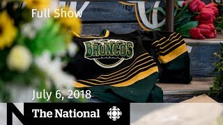 The National for July 06, 2018 — Humboldt Broncos, Thai Cave Rescue, Trudeau
