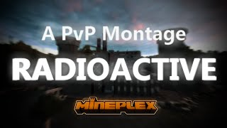 """Radioactive"" - A Mineplex Survival Games PvP Montage [500 Subs Special]"
