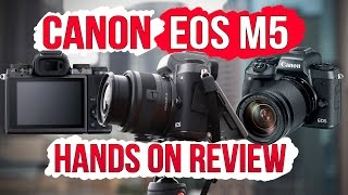 Canon EOS M5 hands on review - A great Canon mirrorless camera