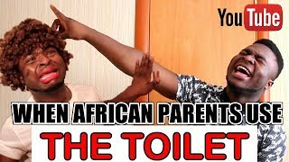 When African Parents Use The Toilet