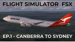 Flight Simulator FSX Ep.1 - Canberra To Sydney