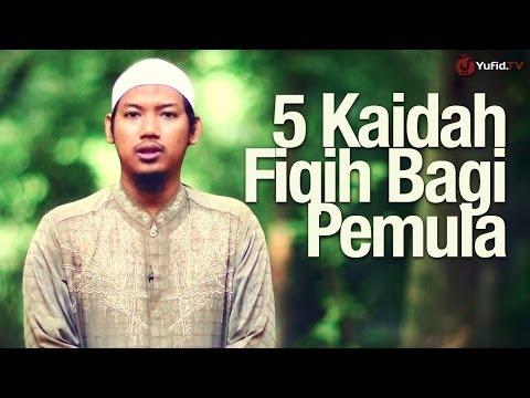 Ceramah Singkat: Lima Kaidah Fiqih Penting Bagi Pemula - Abu Ubaidah Yusuf As-Sidawi