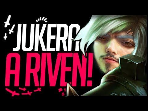 JUKERA, A PRÓPRIA RIVEN!