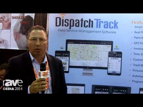 CEDIA 2014: DispatchTrack Talks About Its Field Service Management Software for Scheduling, Tracking