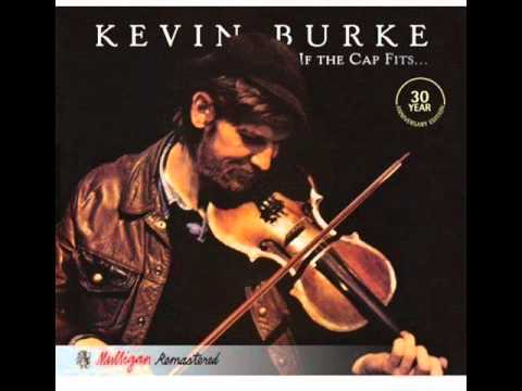 Kevin Burke - If The Cap Fits - 1- A Kerry Reel, Michael Coleman's, The Wheels of the World