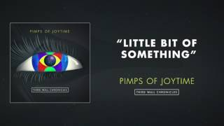 Pimps of Joytime - Little Bit Of Something
