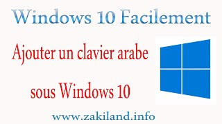 Windows 10 Facilement - Tuto - Ajouter un clavier arabe (ou autres) sous Windows 10
