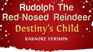 Destiny 39 S Child Rudolph The Red Nosed Reindeer Karaoke Version