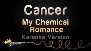 My Chemical Romance - Cancer (Karaoke Version)