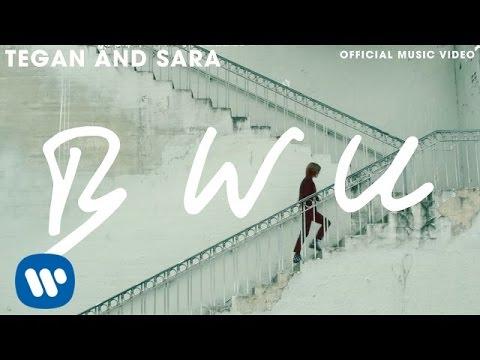 Tegan And Sara - Bwu Official Music