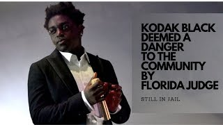 Rapper Kodak Black Remains In Jail In Florida After Judge Calls Him 'A Danger To The Community'