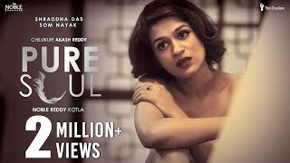 Pure Soul || Shraddha Das || Som Nayak ||  Chilukuri Akash Reddy || Noble Reddy