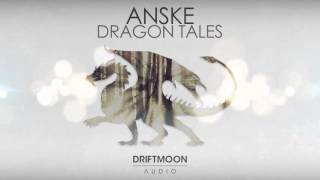 Anske - Dragon Tales (Original Mix)