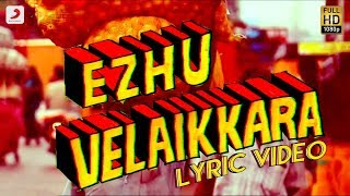 Velaikkaran - Ezhu Velaikkara Lyric Video | Sivakarthikeyan, Nayanthara | Anirudh Ravichander