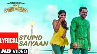 Lyrical : STUPID SAIYAAN Video | WHY CHEAT INDIA | Emraan Hashmi |  Shreya Dhanwanthary | T-Series