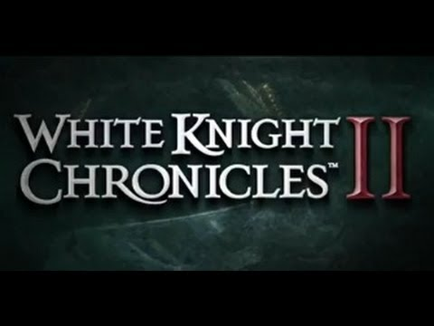 White Knight Chronicles II Launch Trailer