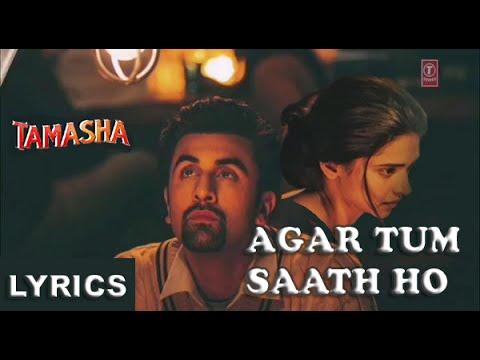 Alka Yagnik Arijit Singh - Agar Tum Saath Ho Lyrics - Tamasha