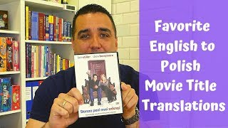 My Favorite English to Polish Movie Title Translations : Episode 45